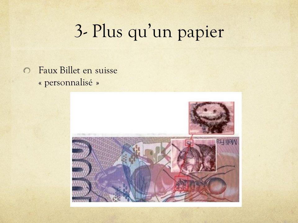 3- Plus qu'un papier Faux Billet en suisse « personnalisé »