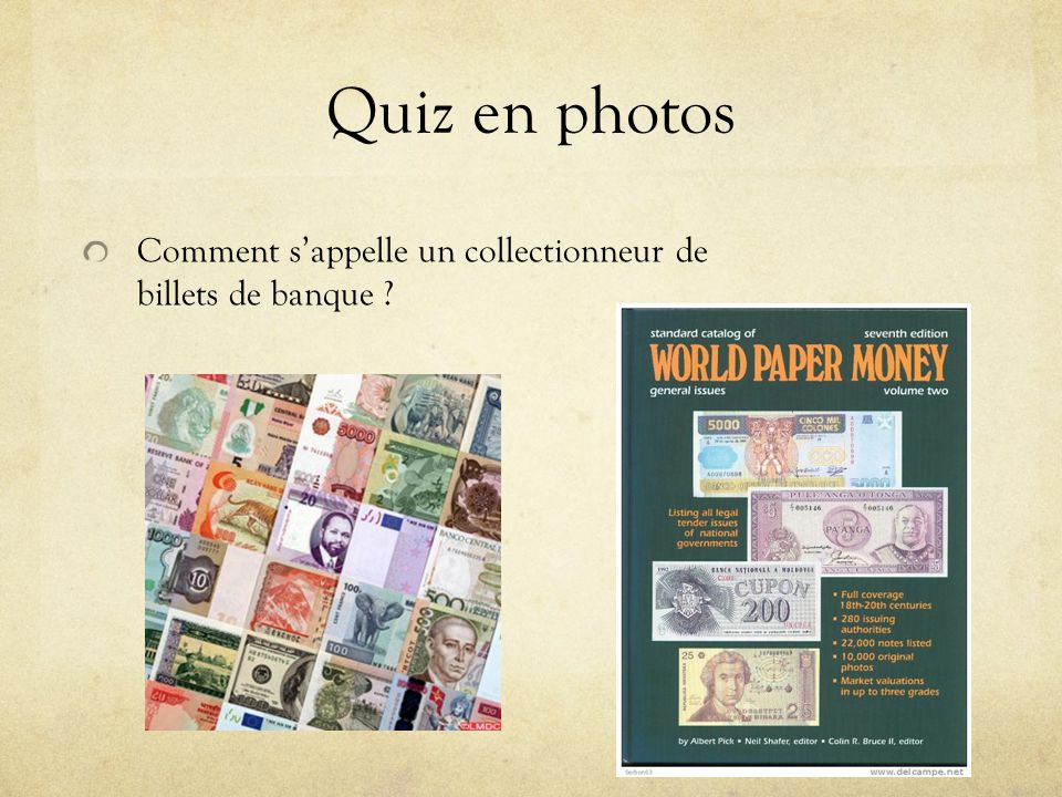 Quiz en photos Comment s'appelle un collectionneur de billets de banque