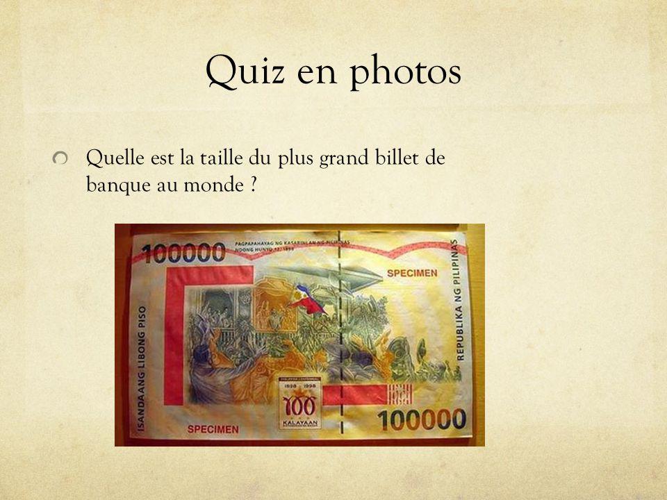 Quiz en photos Quelle est la taille du plus grand billet de banque au monde