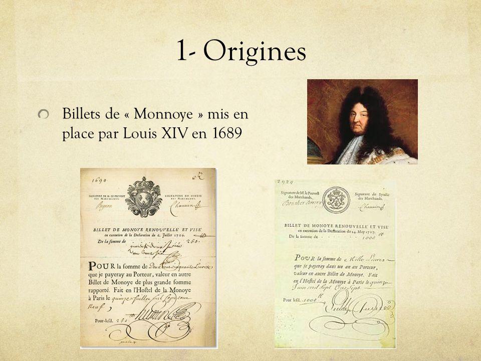 1- Origines Billets de « Monnoye » mis en place par Louis XIV en 1689