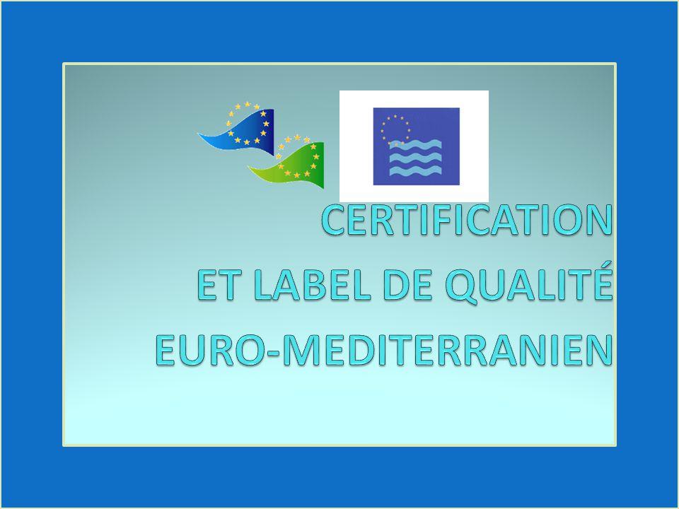 CERTIFICATION ET LABEL DE QUALITÉ EURO-MEDITERRANIEN