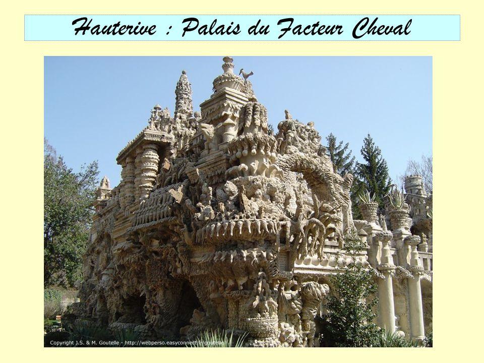 Hauterive : Palais du Facteur Cheval