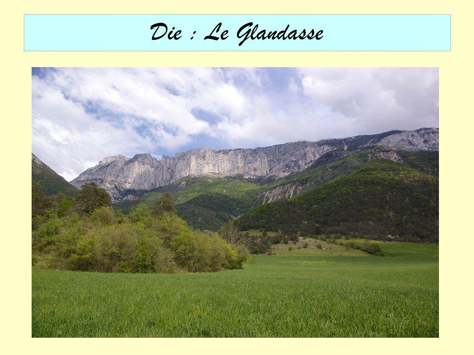 Die : Le Glandasse