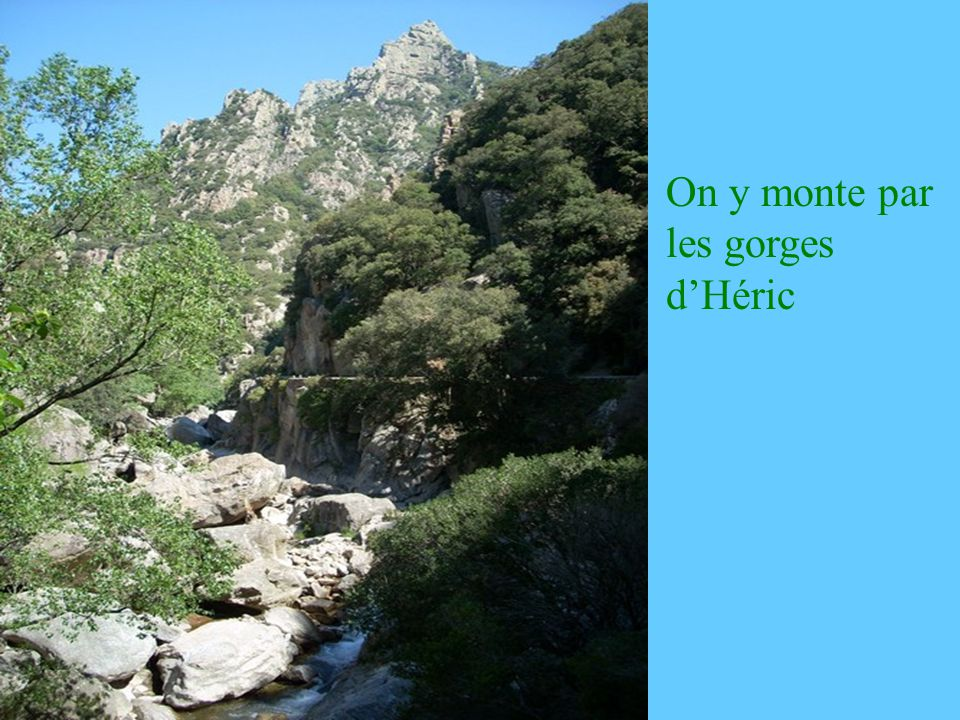 On y monte par les gorges d'Héric