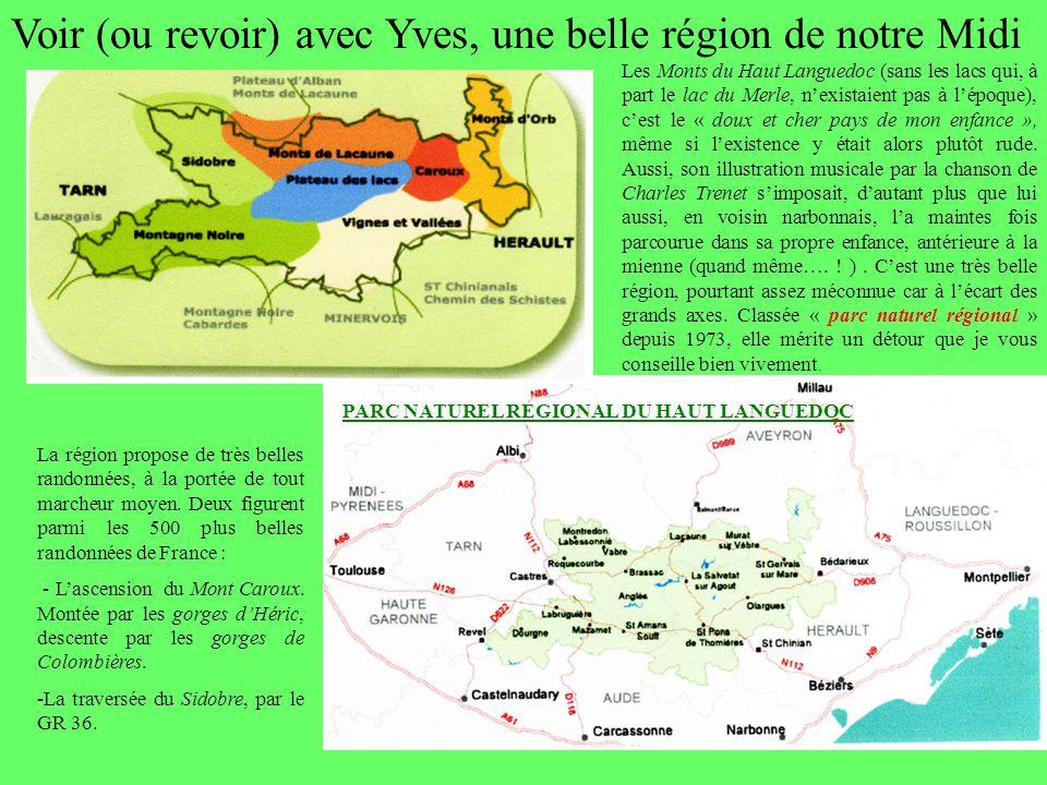 Voir (ou revoir) avec Yves, une belle région de notre Midi