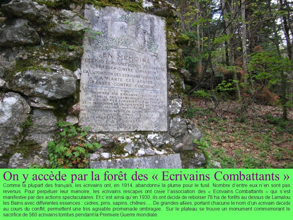 On y accède par la forêt des « Ecrivains Combattants »