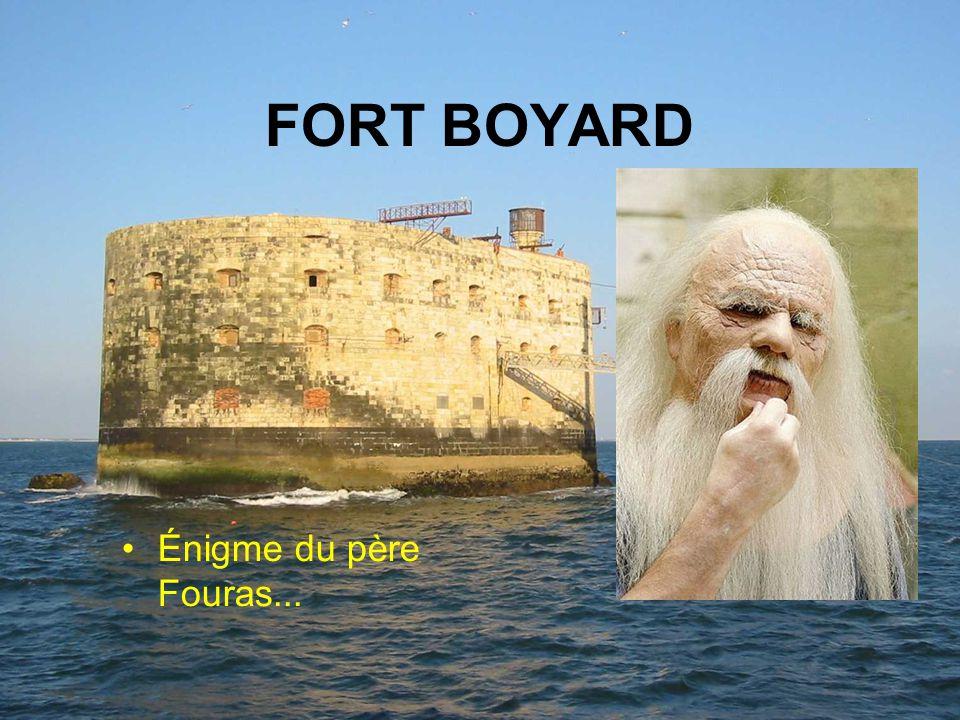 FORT BOYARD Énigme du père Fouras...