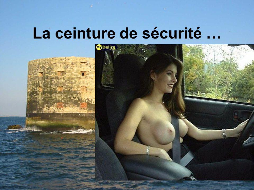 La ceinture de sécurité …