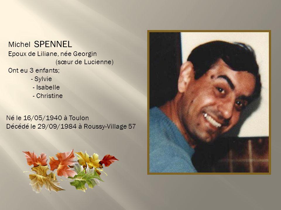 Michel SPENNEL Epoux de Liliane, née Georgin (sœur de Lucienne)