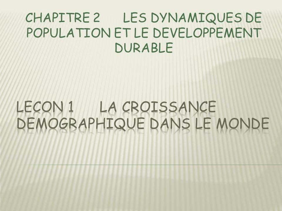 LECON 1 LA CROISSANCE DEMOGRAPHIQUE DANS LE MONDE