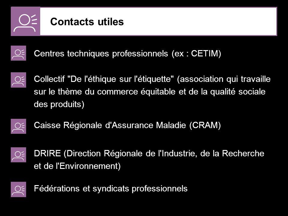 Contacts utiles Centres techniques professionnels (ex : CETIM)