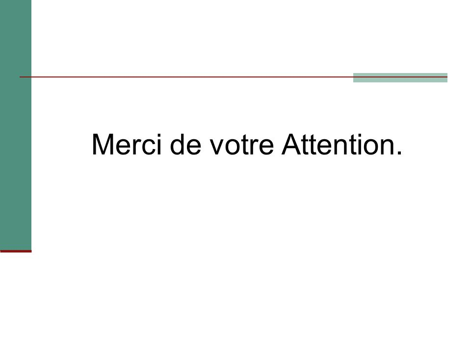 Merci de votre Attention.