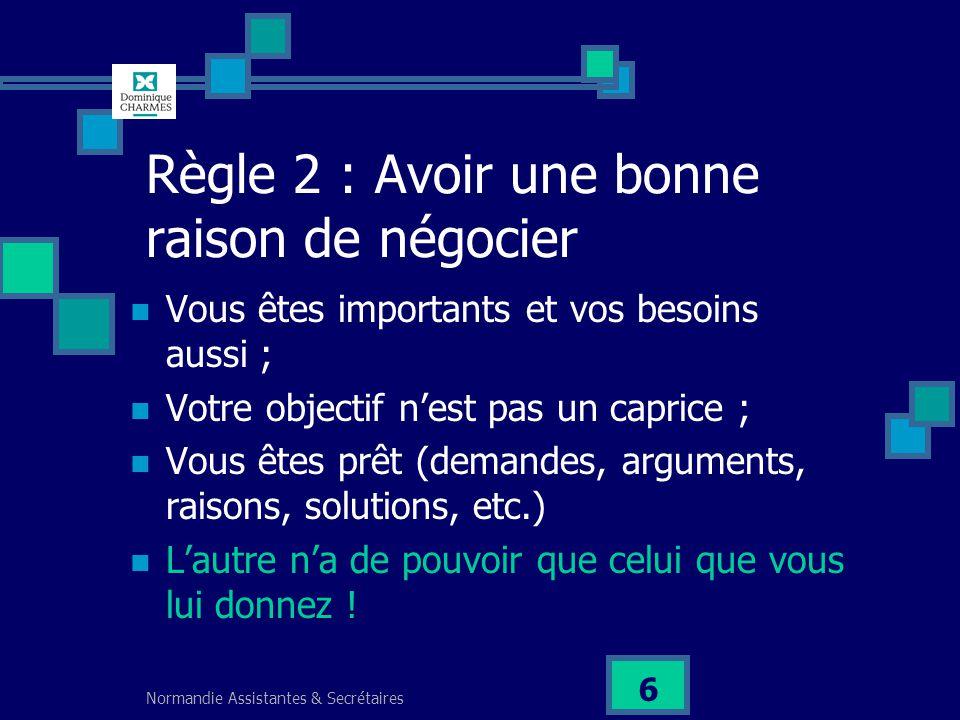 Règle 2 : Avoir une bonne raison de négocier