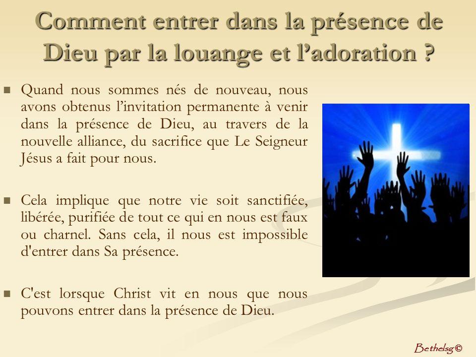 Comment entrer dans la présence de Dieu par la louange et l'adoration