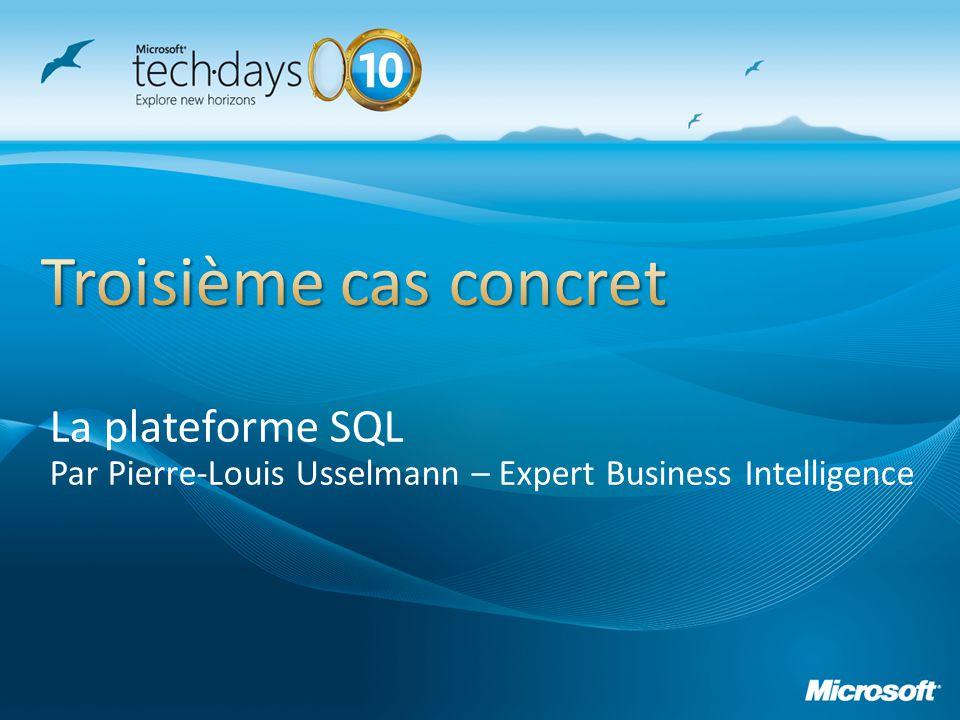 Troisième cas concret La plateforme SQL