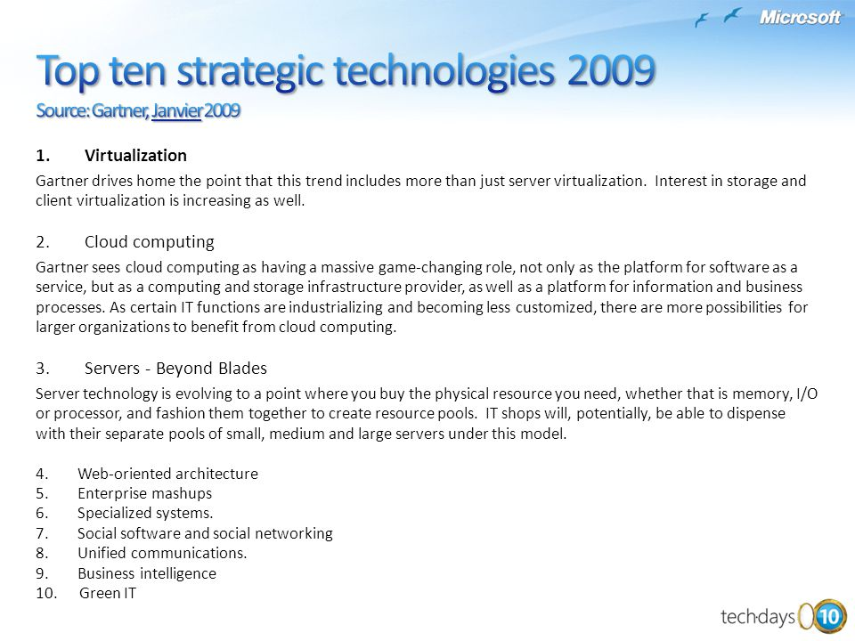 Top ten strategic technologies 2009 Source: Gartner, Janvier 2009