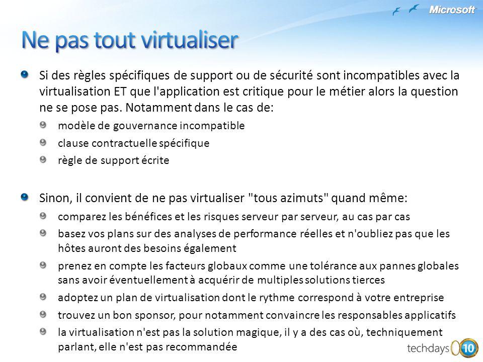 Ne pas tout virtualiser