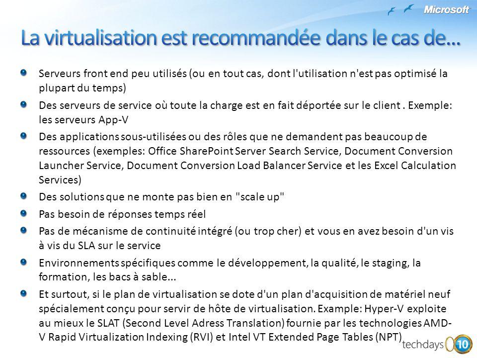 La virtualisation est recommandée dans le cas de...