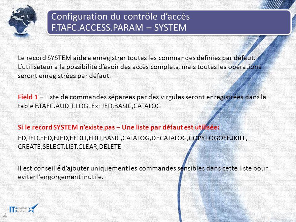 Configuration du contrôle d'accès F.TAFC.ACCESS.PARAM – SYSTEM