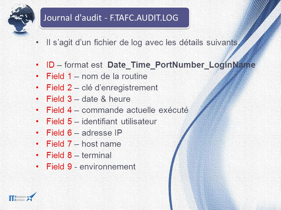 Journal d audit - F.TAFC.AUDIT.LOG