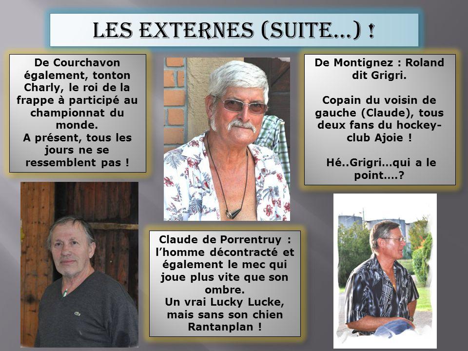 Les externes (suite…) ! De Courchavon également, tonton Charly, le roi de la frappe à participé au championnat du monde.