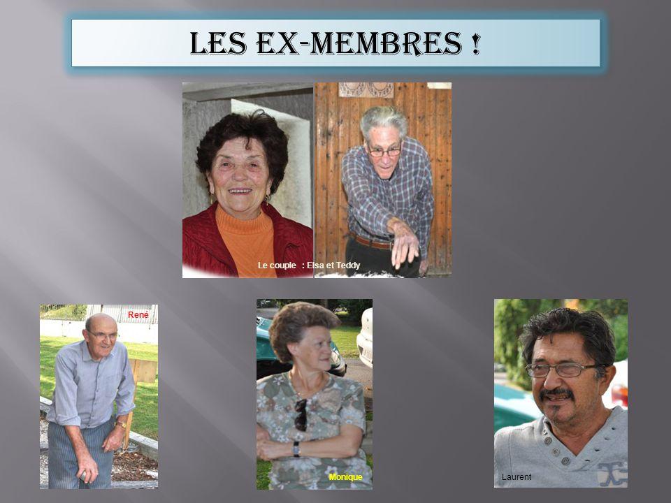 Les ex-membres ! Le couple : Elsa et Teddy Monique Laurent René