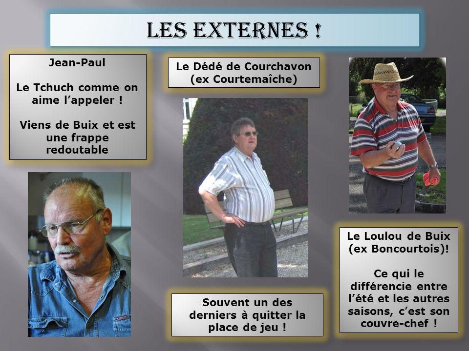 Les externes ! Jean-Paul Le Dédé de Courchavon (ex Courtemaîche)