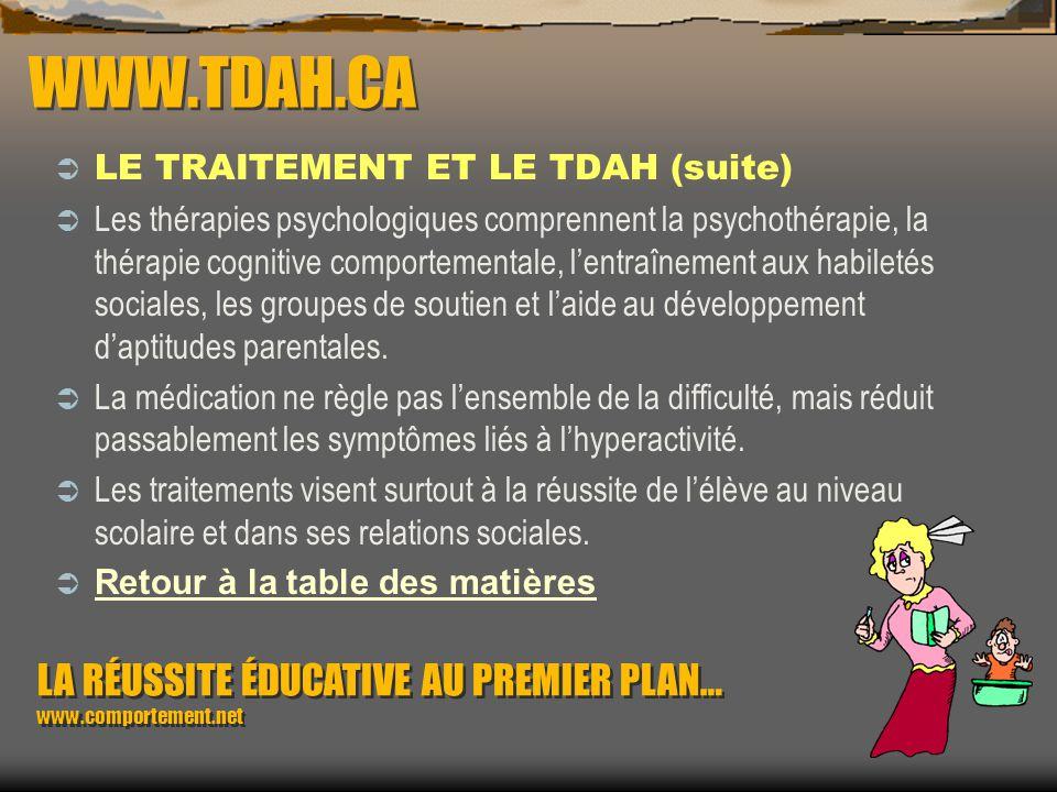 WWW.TDAH.CA LE TRAITEMENT ET LE TDAH (suite)