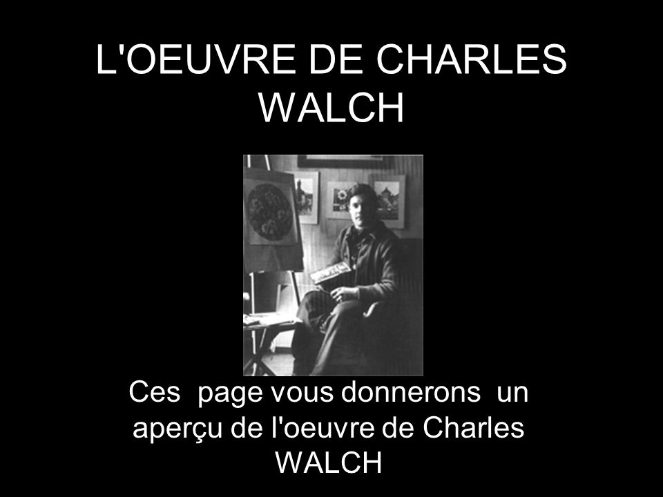 L OEUVRE DE CHARLES WALCH