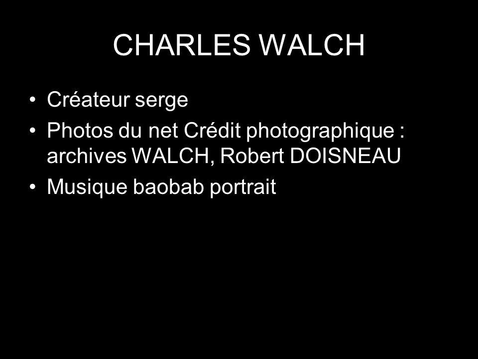 CHARLES WALCH Créateur serge