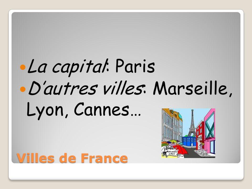 D'autres villes: Marseille, Lyon, Cannes…
