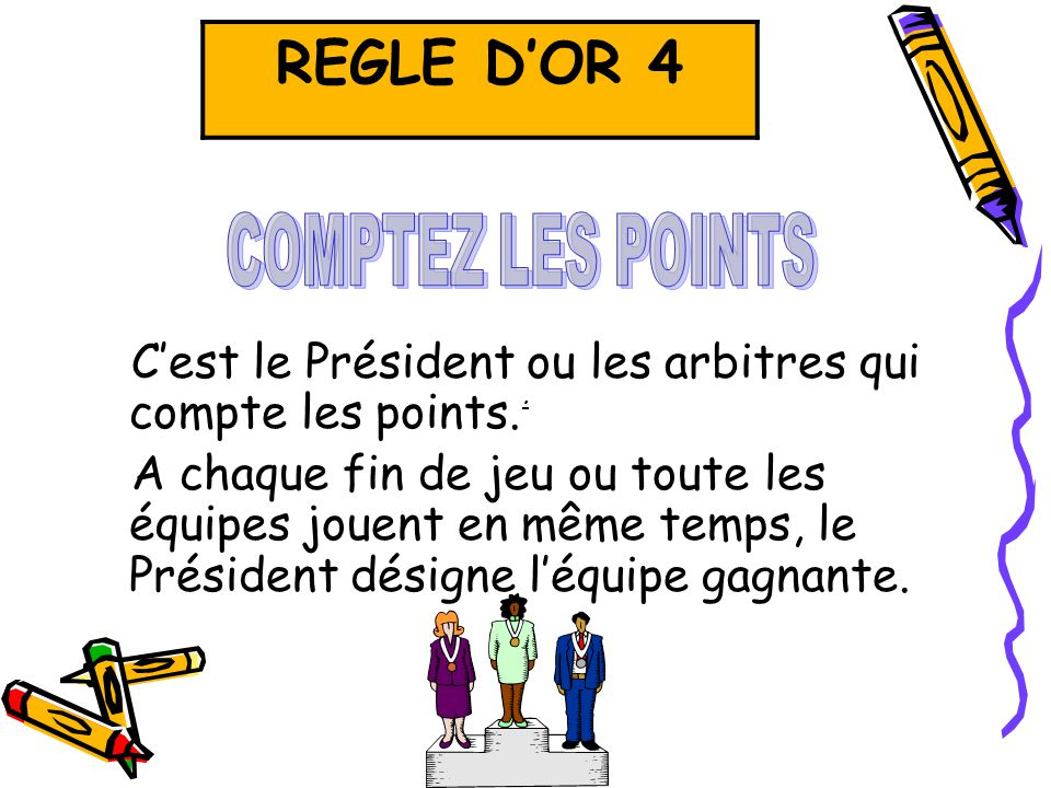REGLE D'OR 4 COMPTEZ LES POINTS