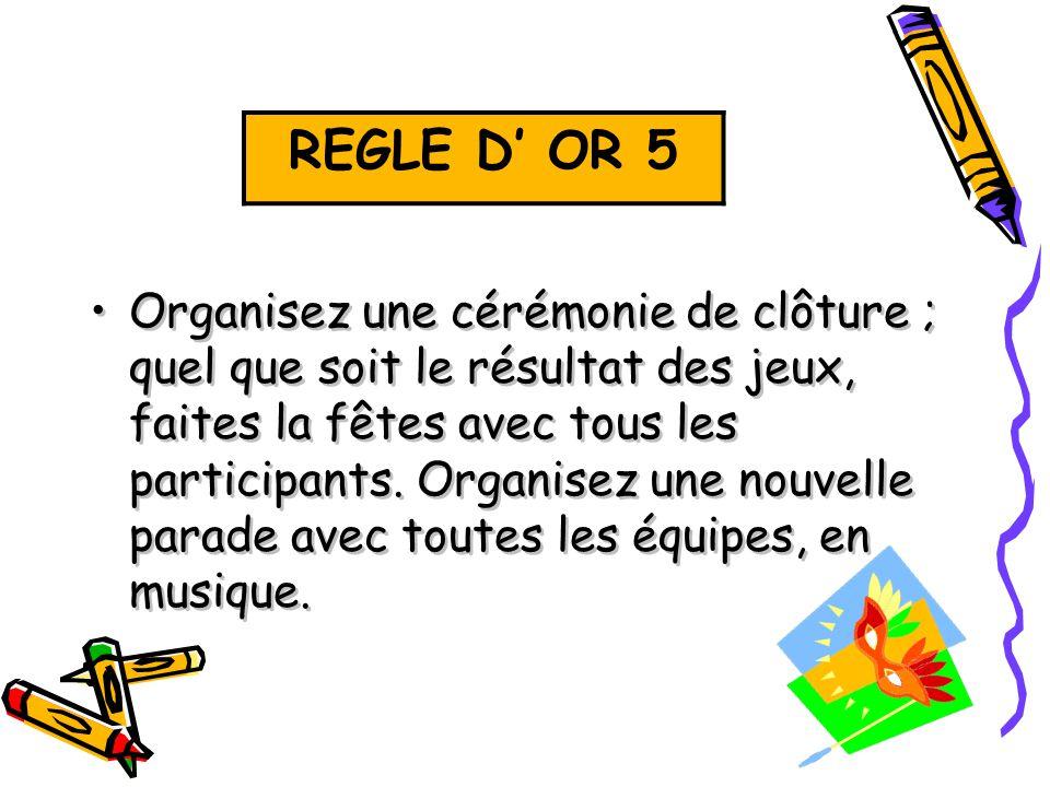 REGLE D' OR 5 REGLE D' OR 5.