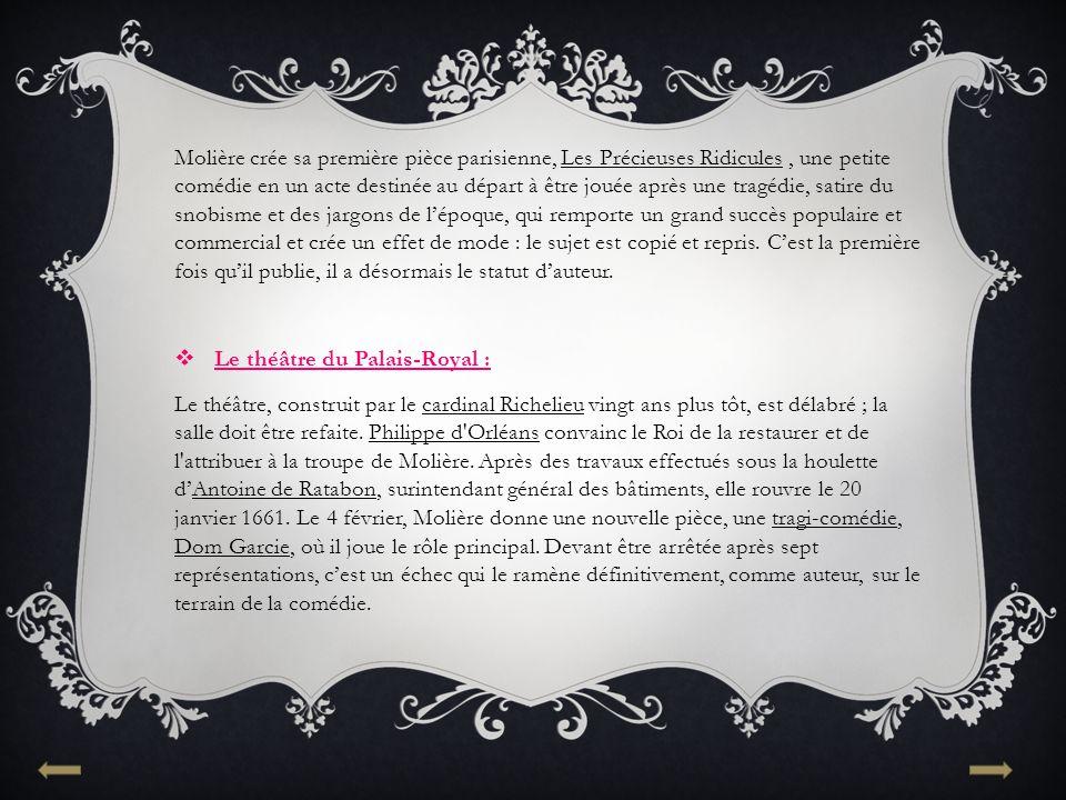 Molière crée sa première pièce parisienne, Les Précieuses Ridicules , une petite comédie en un acte destinée au départ à être jouée après une tragédie, satire du snobisme et des jargons de l'époque, qui remporte un grand succès populaire et commercial et crée un effet de mode : le sujet est copié et repris. C'est la première fois qu'il publie, il a désormais le statut d'auteur.