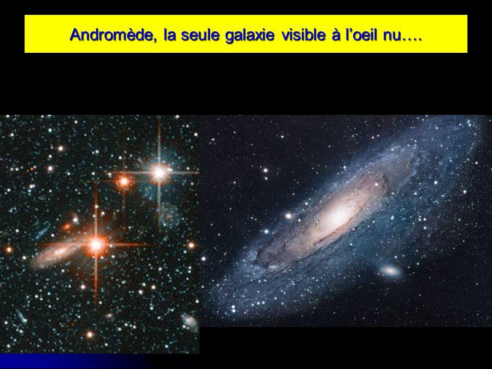 Andromède, la seule galaxie visible à l'oeil nu….