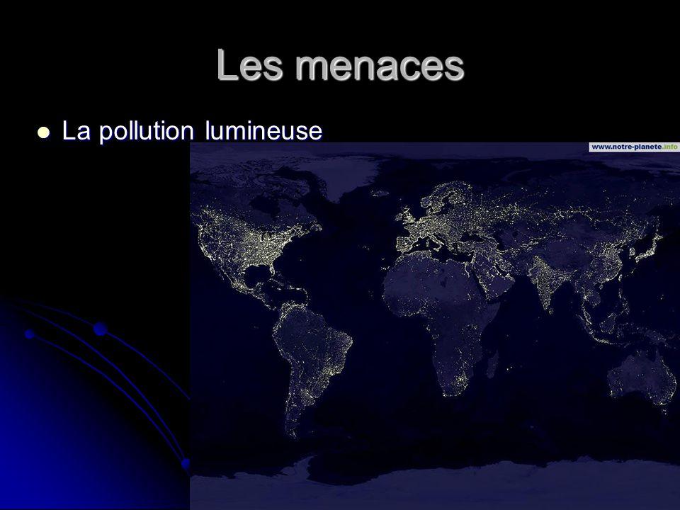 Les menaces La pollution lumineuse