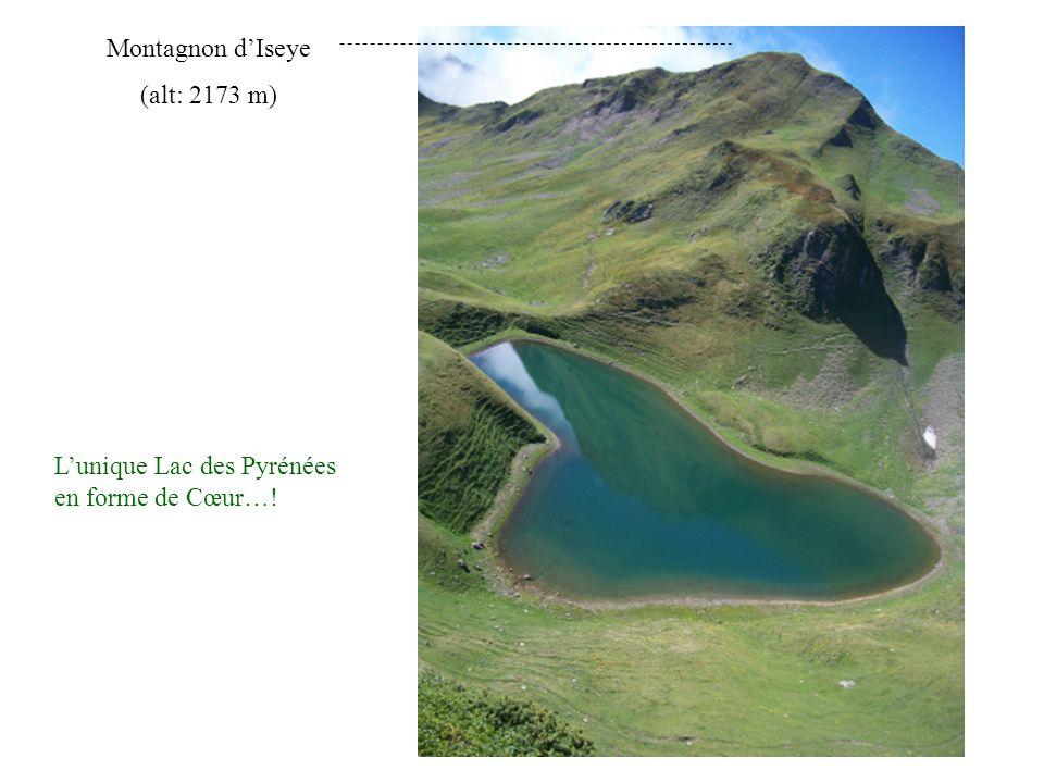 Montagnon d'Iseye (alt: 2173 m) L'unique Lac des Pyrénées en forme de Cœur…!