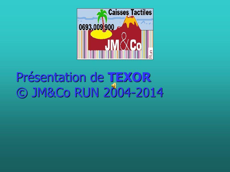 Présentation de TEXOR © JM&Co RUN 2004-2014