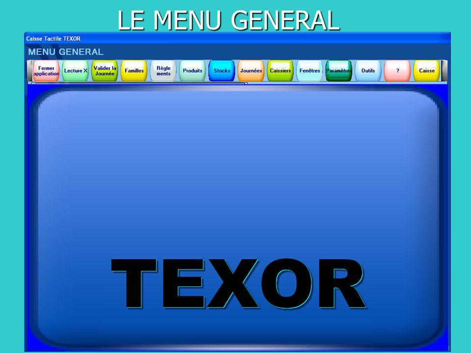 LE MENU GENERAL Présentation de TEXOR