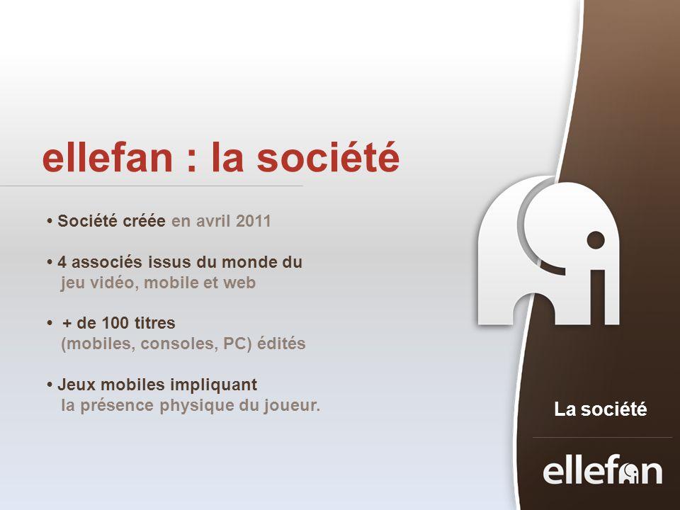 ellefan : la société La société • Société créée en avril 2011