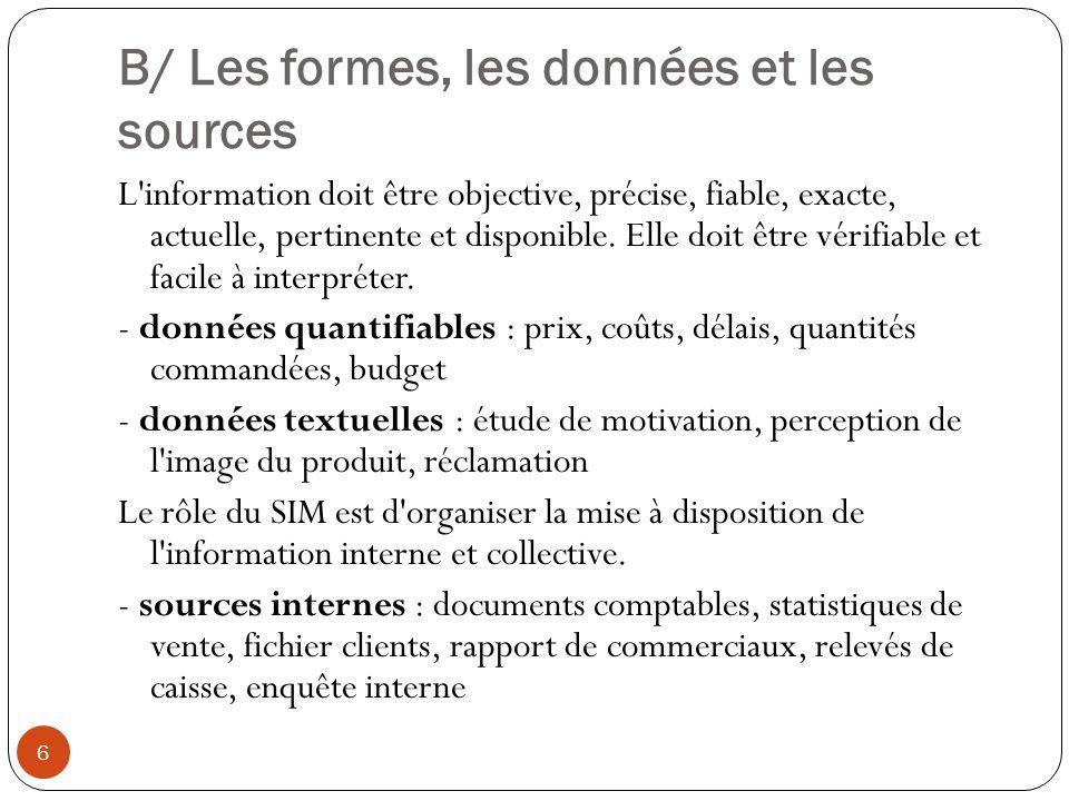 B/ Les formes, les données et les sources
