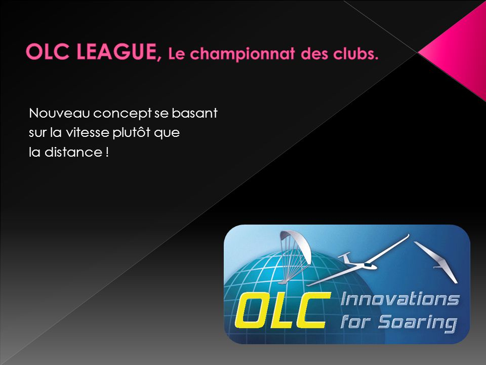 OLC LEAGUE, Le championnat des clubs.