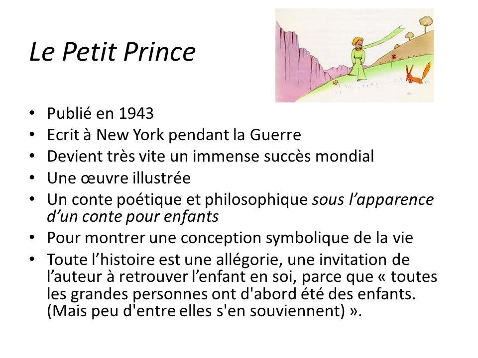 Le Petit Prince Publié en 1943 Ecrit à New York pendant la Guerre