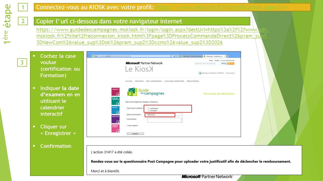 1 Connectez-vous au KIOSK avec votre profil: https://www.mskiosk.fr/identification.aspx fu= 1ère étape.