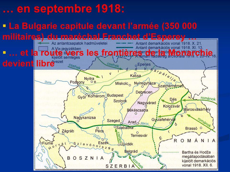 … en septembre 1918: La Bulgarie capitule devant l'armée (350 000 militaires) du maréchal Franchet d'Esperey …