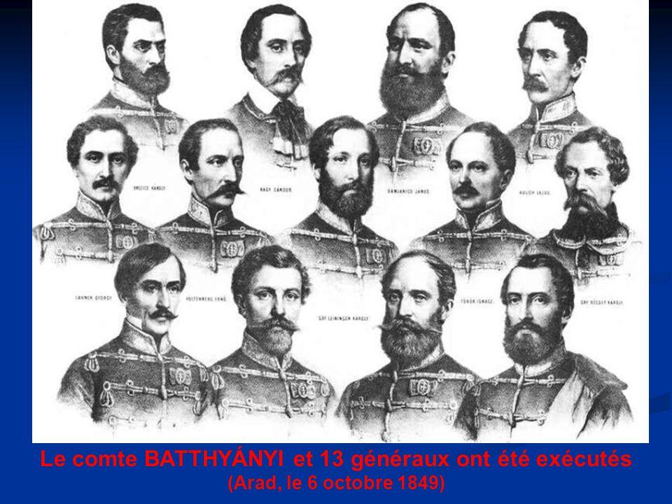 Le comte BATTHYÁNYI et 13 généraux ont été exécutés