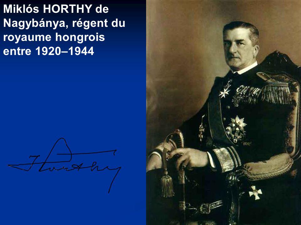 Miklós HORTHY de Nagybánya, régent du royaume hongrois entre 1920–1944