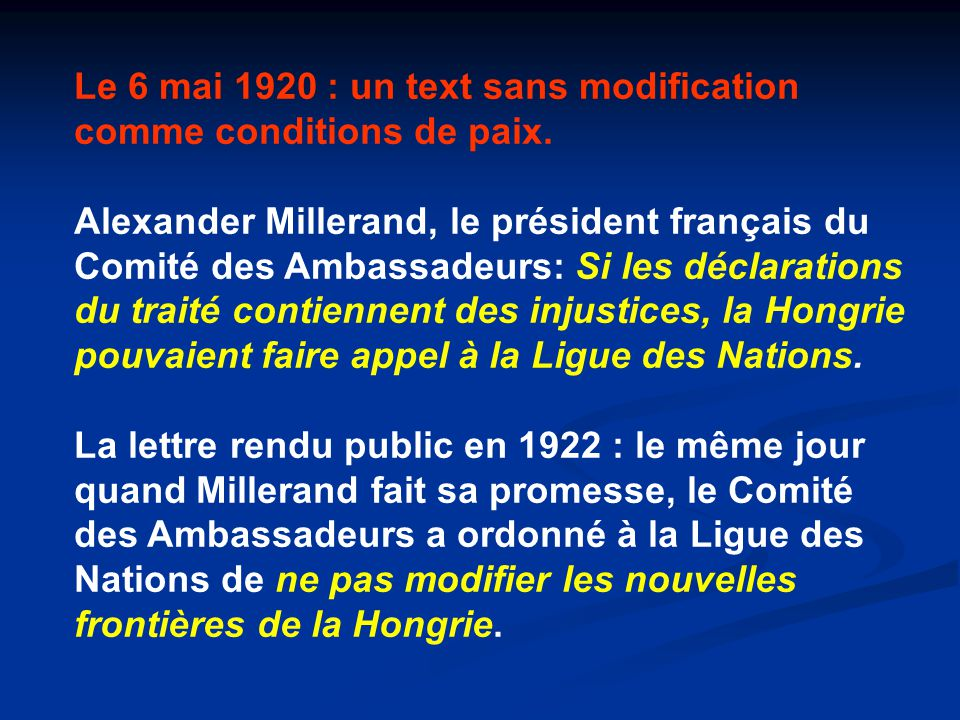 Le 6 mai 1920 : un text sans modification comme conditions de paix.