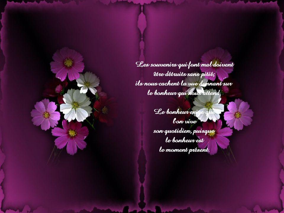 Les souvenirs qui font mal doivent être détruits sans pitié;