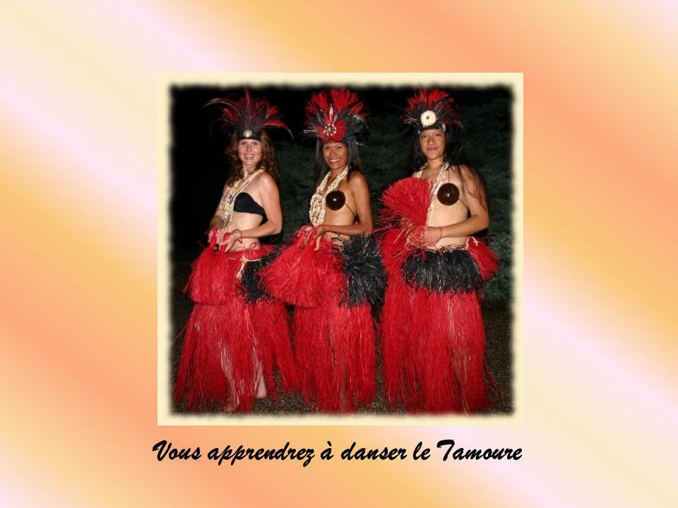 Vous apprendrez à danser le Tamoure